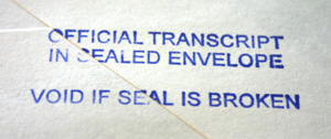 If the transcript seal is broken, the transcript is no longer official.